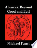 Abraxas  Beyond Good and Evil