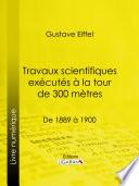 Travaux scientifiques exécutés à la tour de 300 mètres