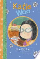 Katie Woo: The Big Lie Where It Is Except Katie