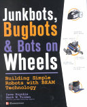 Junkbots Bugbots And Bots On Wheels Building Simple Robots With Beam Technology