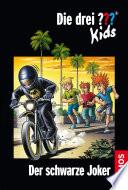 Die drei     Kids  Band 55  Der schwarze Joker  drei Fragezeichen Kids