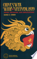 China s War with Vietnam  1979  Issues  Decisions  and Implications