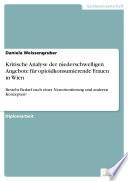 Kritische Analyse der niederschwelligen Angebote für opioidkonsumierende Frauen in Wien