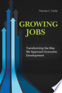 Growing Jobs  Transforming the Way We Approach Economic Development