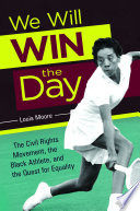 We Will Win the Day  The Civil Rights Movement  the Black Athlete  and the Quest for Equality Book PDF