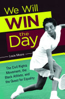 We Will Win The Day The Civil Rights Movement The Black Athlete And The Quest For Equality