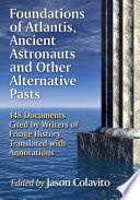 Foundations of Atlantis  Ancient Astronauts and Other Alternative Pasts