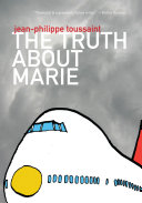 The Truth about Marie by Jean-Philippe Toussaint