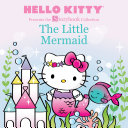 Hello Kitty Presents the Storybook Collection: The Little Mermaid Kitty Stars As The Little Mermaid