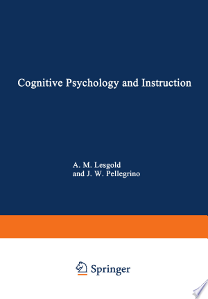 Cognitive Psychology and Instruction - ISBN:9781468425352