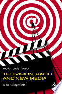 Ebook How to Get Into Television Radio and New Media Epub Mike Hollingsworth Apps Read Mobile