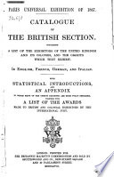 Catalogue of the British Section  Containing a List of the Exhibitors of the United Kingdom and Its Colonies  and the Objects which They Exhibit  In English  French  German  and Italian