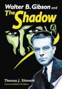 Walter B  Gibson and The Shadow