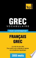 Vocabulaire Fran  ais Grec pour l autoformation   3000 mots