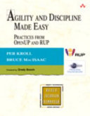 Agility and Discipline Made Easy Practices from OpenUP and RUP