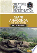 The Giant Anaconda and Other Cryptids Fact Or Fiction?