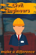 Civil Engineers Make A Difference