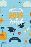 Proud Sister Of A 2019 Graduate