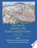 The War in Croatia and Bosnia Herzegovina 1991 1995