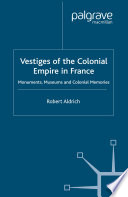 Vestiges of Colonial Empire in France