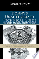 Donnys Unauthorized Technical Guide to Harley Davidson  1936 to Present