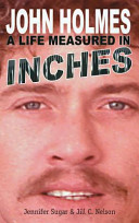 John Holmes  A Life Measured in Inches  New 2nd Edition  Hardback