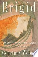 Brigid : the most popular figure in celtic...