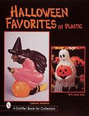 Halloween Favorites in Plastic