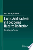 Lactic Acid Bacteria In Foodborne Hazards Reduction