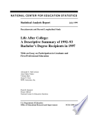 Life After College A Descriptive Summary Of 1992-93 Bachelor's Degree Recipients In 1997 : With An Essay On Participation In Graduate And First-professional Education : ...