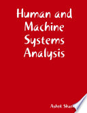 Human and Machine Systems Analysis