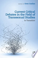 Current Critical Debates In The Field Of Transsexual Studies
