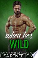 When He S Wild