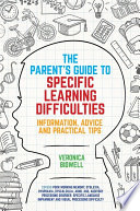 The Parents  Guide to Specific Learning Difficulties