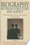 Biography Between Structure and Agency