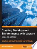 Creating Development Environments with Vagrant   Second Edition