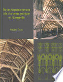 De la charpente romane    la charpente gothique en Normandie