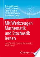 Mit Werkzeugen Mathematik und Stochastik lernen     Using Tools for Learning Mathematics and Statistics