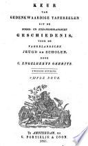 Keur van gedenkwaardige tafereelen uit de Noord- en Zuid-Nederlandsche geschiedenis, voor de vaderlandsche jeugd en scholen