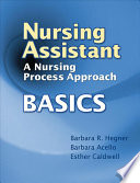 Nursing Assistant  A Nursing Process Approach   Basics