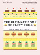 The Ultimate Book of Party Food Required To Master The Art