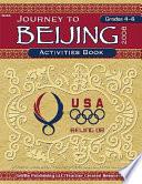 Journey to Beijing 2008   activities book   grades 4 6
