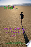 The Perfect Fit Personal Fitness and Workout Journal