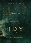 The Dawning of Indestructible Joy Book Cover