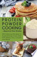Protein Powder Cooking   Beyond the Shake