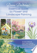 Donna Dewberry s Essential Guide to Flower and Landscape Painting