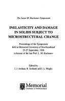 Inelasticity and damage in solids subject to microstructural change