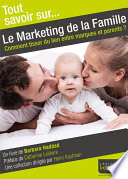 Tout savoir sur    Le Marketing de la Famille