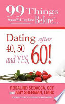 99 Things Women Wish They Knew Before Dating After 40  50    Yes  60  Book PDF