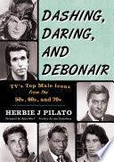 Dashing, Daring, and Debonair